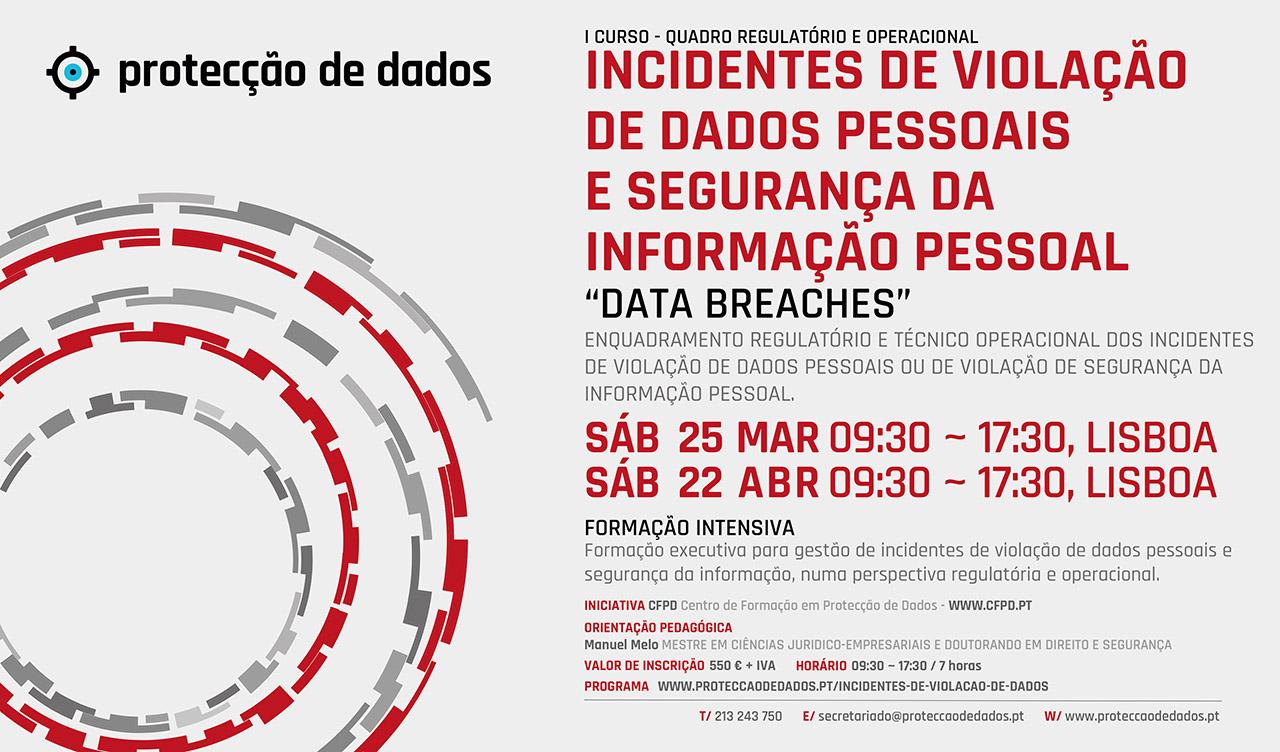 I Curso de Formação Pós-Laboral - Data Breaches - «Enquadramento Regulatório e Operacional dos Incidentes de Violação de Dados Pessoais»