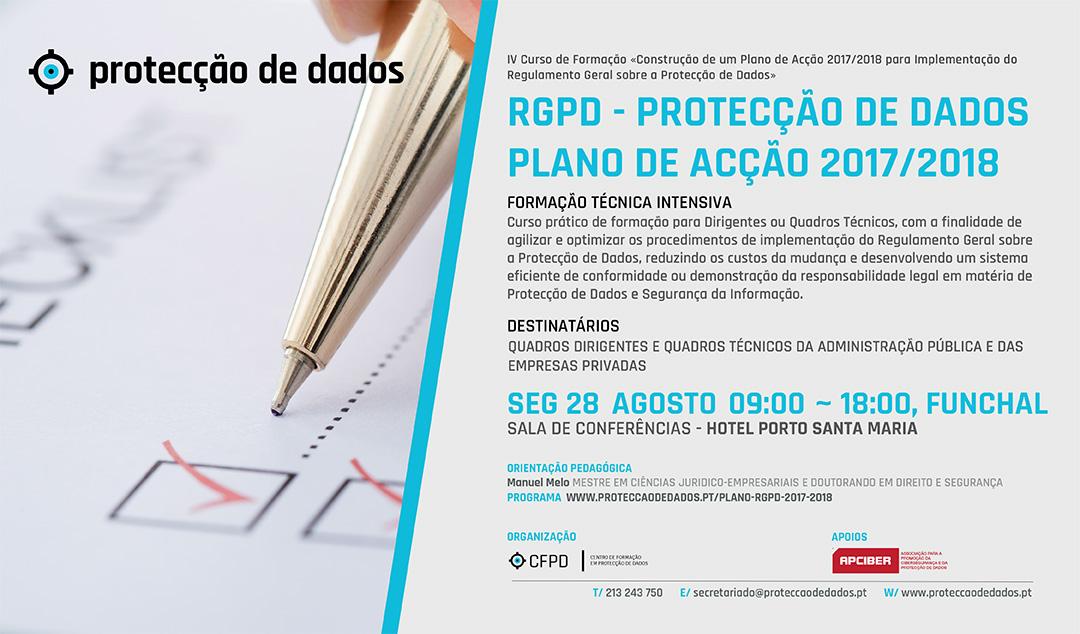 IV Curso de Formação - «RGPD / Protecção de Dados - Plano de Acção 2017/2018 para Entidades Públicas e Privadas» - Dia 28 de Agosto de 2017 - Funchal