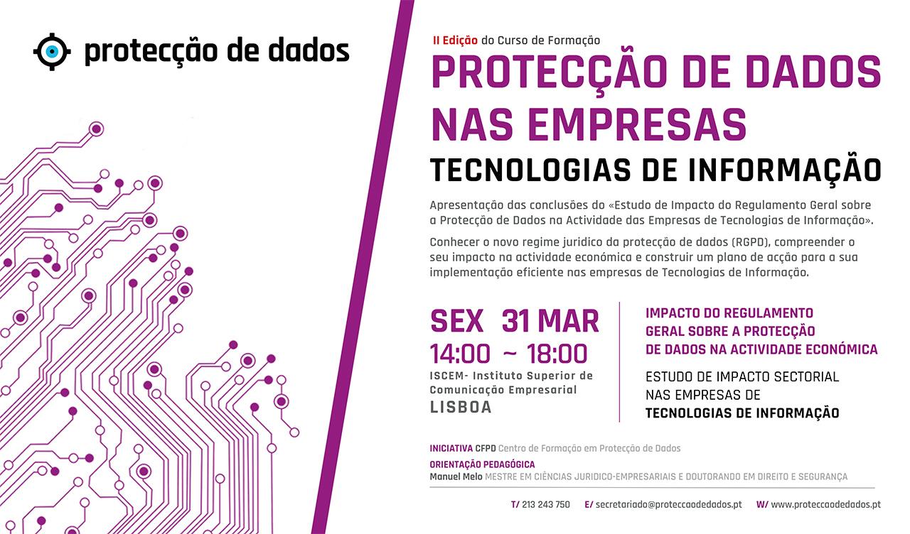 2ª Edição do I Curso de Formação - Estudo de Impacto Sectorial - «Protecção de Dados Pessoais nas TIC's - Empresas de Tecnologias de Informação e Comunicação»