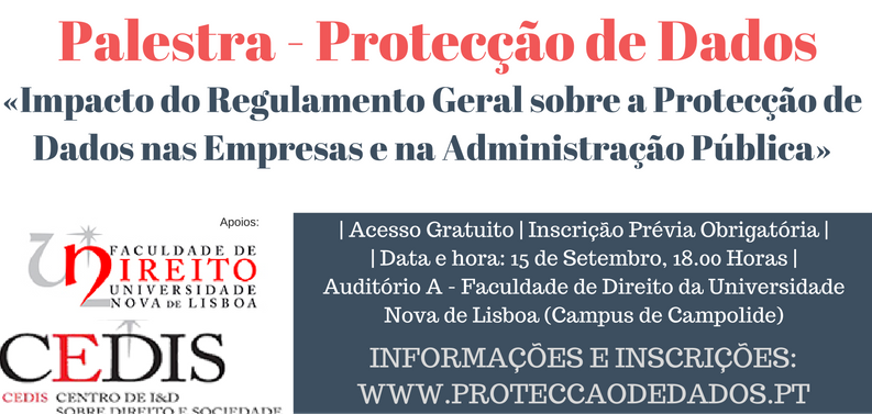 Palestra «Impacto do Regulamento Geral sobre a Protecção de Dados nas Empresas Privadas e na Administração Pública»