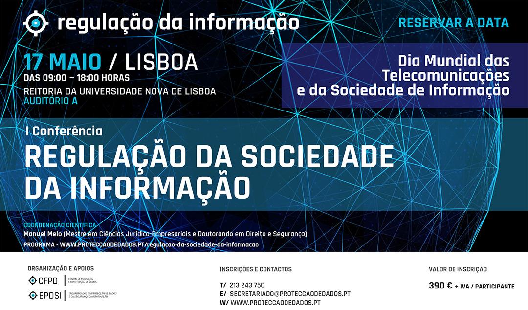 I Conferência Regulação da Sociedade da Informação - Dia Mundial da Sociedade da Informação - Reservar a Data de 17 de Maio